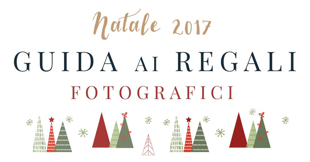 Guida ai Regali [fotografici] Natale 2017